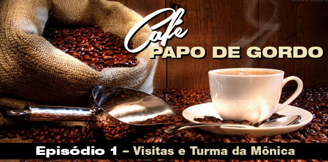 Podcast Papo de Gordo Café 01