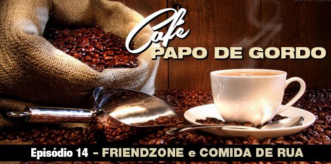 Podcast Papo de Gordo Café 14