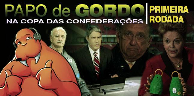 Podcast Papo de Gordo na Copa das Confederações - Episódio 01