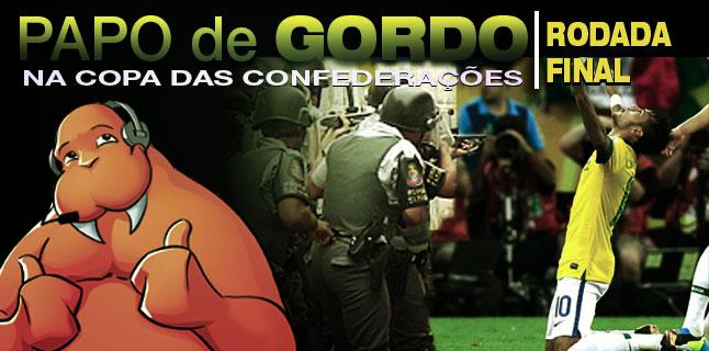 Papo de Gordo na Copa das Confederações - Episódio 03